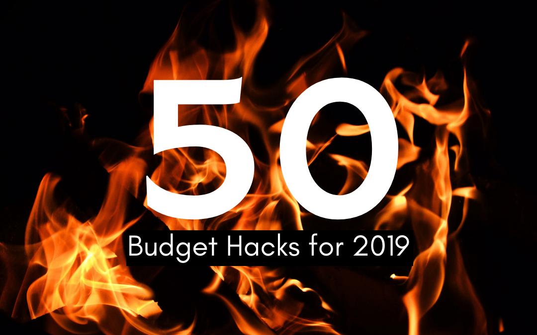 50 Budget Hacks for 2019